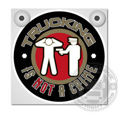 TRUCKING IS NOT A CRIME - LIGHTBOX DELUXE